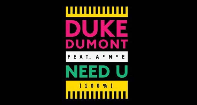 Duke Dumont - Need U 100% Official Video